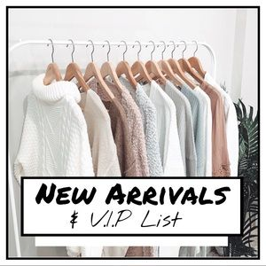 **NEW ARRIVALS** & a V.I.P List for all my babes!
